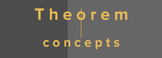 THEOREM CONCEPTS